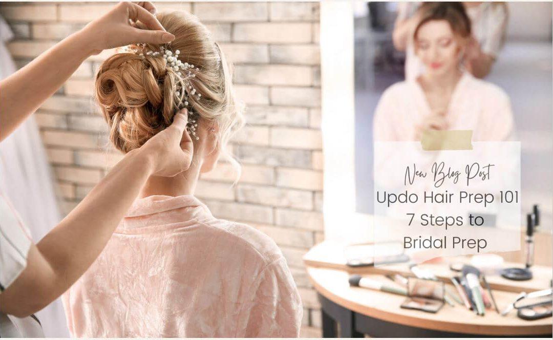 Updo Hair Prep 101 7 Steps to Bridal Prep